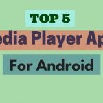 5 Best Android Media Players Which You Must Try